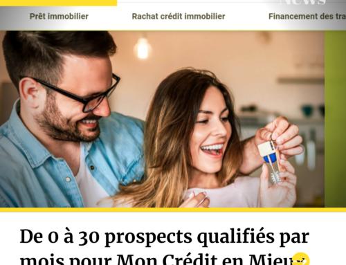 Génération de prospects: 0 à 30 demandes de crédit par mois pour Mon Crédit en mieux